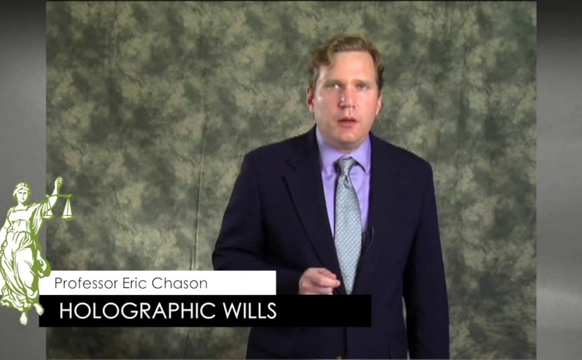 Holographic Wills – Wills and Trusts – Themis Bar Review