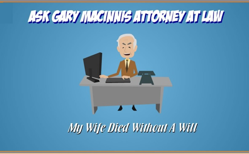 Wife died without a Will – Texas Wills and Trusts – Austin Probate Law Attorney