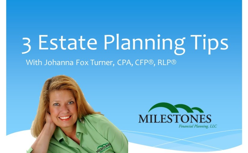 Planning ahead- 3 estate planning tips