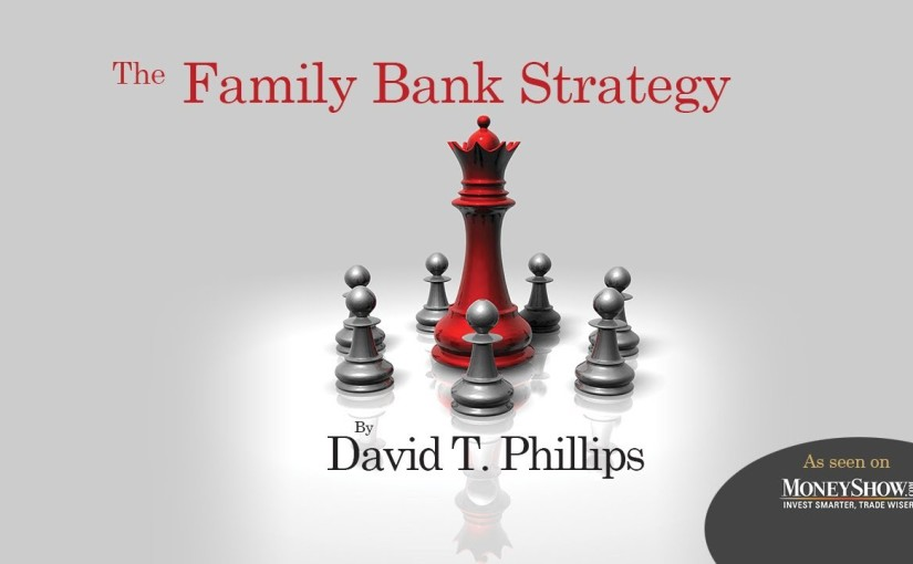 The Family Bank Strategy – Estate Planning Specialists, LLC